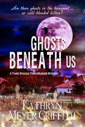 Ghosts Beneath Us: Spookie Town Murder Mystery #3