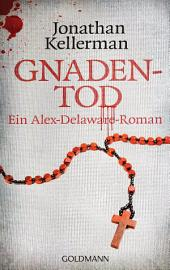 Gnadentod: Ein Alex-Delaware-Roman 14