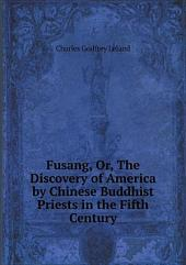 Fusang, Or, The Discovery of America by Chinese Buddhist Priests in the Fifth Century