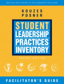 The Student Leadership Practices Inventory  LPI   The Facilitator s Guide