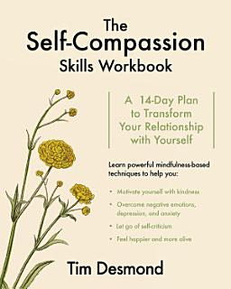 The Self Compassion Skills Workbook  A 14 Day Plan to Transform Your Relationship with Yourself Book