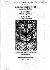 C. Crispi Sallvstii De coniuratione Catilinae: Eivsdem. De bello Iugurthino. Item. C. Crispi Sallustij vita