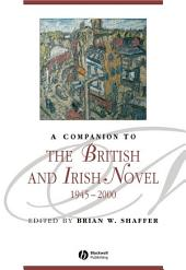 A Companion to the British and Irish Novel 1945 - 2000