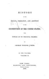 History of the origin, formation and adoption of the Constitution of the United States: with notices of its principal framers, Volume 2