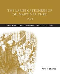 The Large Catechism Of Dr Martin Luther 1529 Book PDF