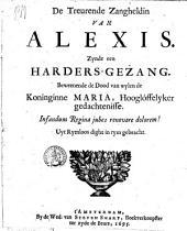 De treurende zangheldin van Alexis. Zynde een harders-gezang. Beweenende de dood van wylen de koninginne Maria ... Uyt rymloos dight in rym gebracht