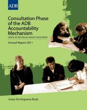 Consultation Phase of the ADB Accountability Mechanism: Office of the Special Project Facilitator Annual Report 2011
