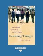 Examining Tuskegee (Large Print 16pt)