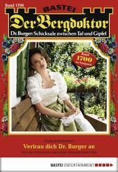Der Bergdoktor - Folge 1700: Vertrau dich Dr. Burger an