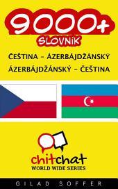 9000+ Čeština - ázerbájdžánský ázerbájdžánský - Čeština Slovník