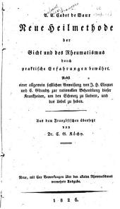 Neue Heilmethode der Gicht und des Rheumatismus durch praktische Erfahrungen bewährt. Nebst einer ...