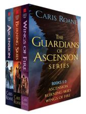 The Guardians of Ascension Series, Books 1-3: Ascension, Burring Skies, Wings of Fire