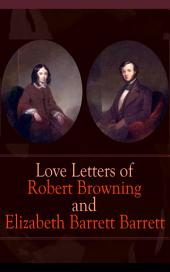 Love Letters of Robert Browning and Elizabeth Barrett Barrett