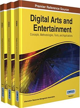 Digital Arts and Entertainment  Concepts  Methodologies  Tools  and Applications PDF