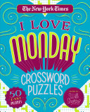 The New York Times I Love Monday Crossword Puzzles PDF
