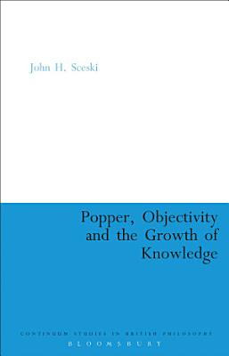 Popper  Objectivity and the Growth of Knowledge PDF