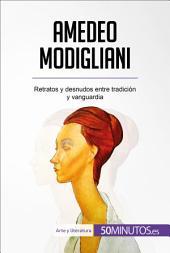 Amedeo Modigliani: Retratos y desnudos entre tradición y vanguardia