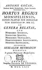 Antonii Goüan ... Hortus regius monspeliensis,: sistens plantas tum indigenas tum exoticas no. MM. CC. ad genera relatas ... secundum sexualem methodum digestas ...