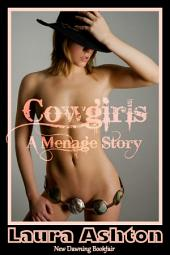 Cowgirls: A Menage Story