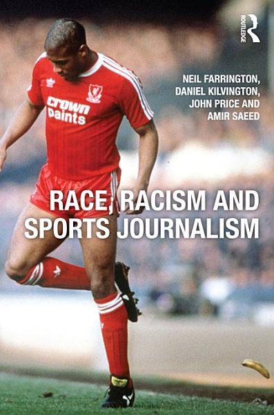 Race  Racism and Sports Journalism PDF