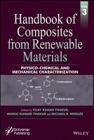 Handbook of Composites from Renewable Materials  Physico Chemical and Mechanical Characterization PDF