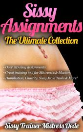 Sissy Assignments: The Ultimate Collection