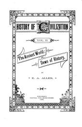 History of Civilization ...: The ancient world; or, Dawn of history
