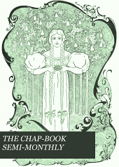 THE CHAP-BOOK SEMI-MONTHLY