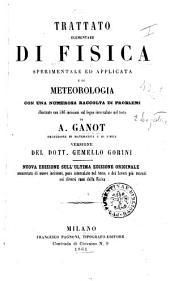 Trattato elementare di fisica sperimentale ed applicata e di meteorologia con una numerosa raccolta di problemi, illustrato con 586 incisioni sul legno intercalate nel testo di A. Ganot