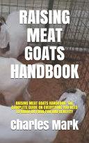 Raising Meat Goats Handbook
