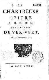 La Chartreuse, épître à M. D. D. N., par l'auteur de Ver-Vert [J.-B.-L. Gresset] du 17 novembre 1734