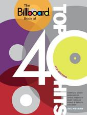 The Billboard Book of Top 40 Hits, 9th Edition: Complete Chart Information about America's Most Popular Songs and Artists,1955-2009