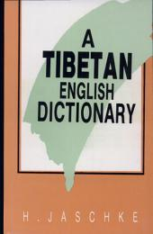 A Tibetan-English Dictionary: With Special Reference to the Prevailing Dialects, to which is Added an English-Tibetan Vocabulary