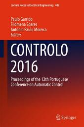 CONTROLO 2016: Proceedings of the 12th Portuguese Conference on Automatic Control