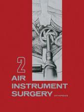 Air Instrument Surgery: Vol. 2: Orthopedics