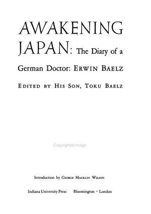 Awakening Japan  the Diary of a German Doctor  Erwin Baelz PDF