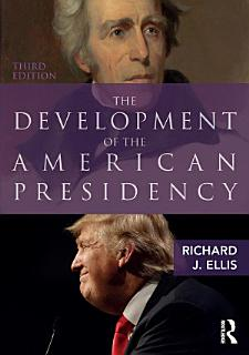 The Development of the American Presidency Book