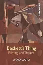 Beckett's Thing: Painting and Theatre