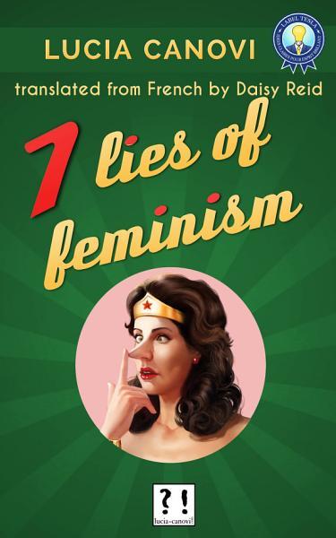 Download Seven lies of feminism Book