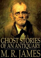 Ghost Stories of an Antiquary: Part One