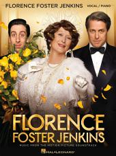 Florence Foster Jenkins Songbook: Music from the Motion Picture Soundtrack