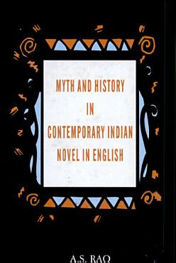 Myth and History in Contemporary Indian Novel in English PDF