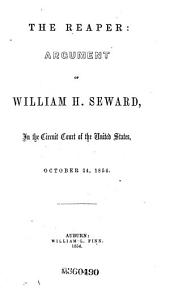 The Reaper: Argument of William H. Seward, in the Circuit Court of the United States, October 24, 1854