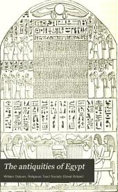 The Antiquities of Egypt: With a Particular Notice of Those that Illustrate the Sacred Scriptures, with Numerous Engravings