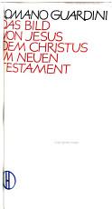 Das Bild von Jesus  dem Christus  im Neuen Testament PDF