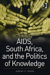 AIDS, South Africa, and the Politics of Knowledge