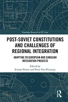 Post Soviet Constitutions and Challenges of Regional Integration PDF