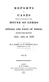 Reports of Cases Heard and Decided in the House of Lords on Appeals and Writs of Error: During the Sessions 1831[-1846], Volume 3