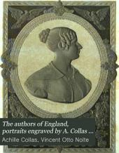 The authors of England, portraits engraved by A. Collas with illustr. notices by H.F. Chorley. [With] Memorial of facts connected with the history of medallic engraving and the process of m. Collas, by V.Nolte