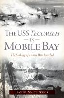 The USS Tecumseh in Mobile Bay PDF